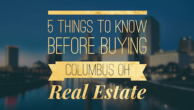 Columbus OH Real Estate | Tips Before Buying